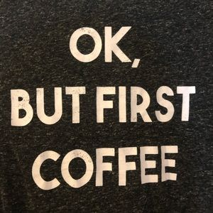 Ok But First Coffee Shirt!! ☕️☕️